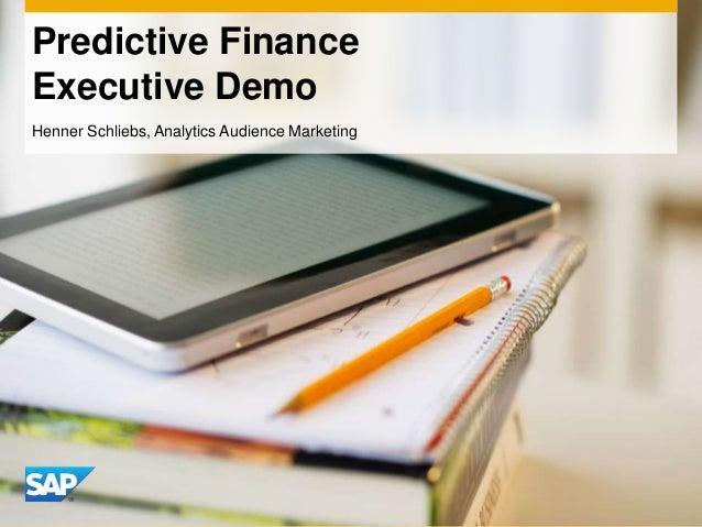 Predictive Finance Executive Demo Henner Schliebs, Analytics Audience Marketing