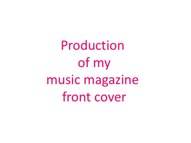 Production     of mymusic magazine  front cover