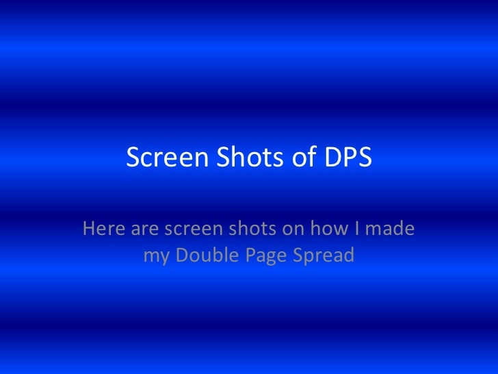 Screen Shots of DPSHere are screen shots on how I made      my Double Page Spread