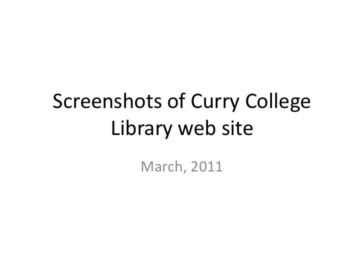 Screenshots of Curry College Library web site<br />March, 2011<br />