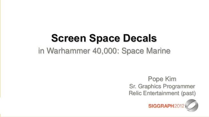 Screen Space Decals in Warhammer 40,000: Space Marine