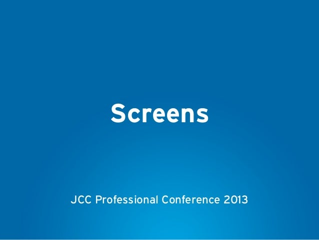 ScreensJCC Professional Conference 2013