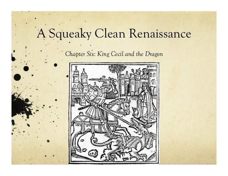 A Squeaky Clean Renaissance: King Cecil and the Dragon