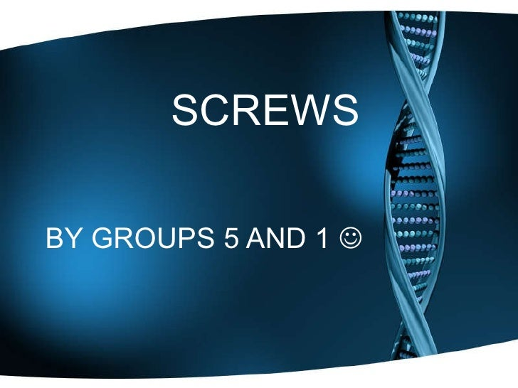 SCREWS BY GROUPS 5 AND 1  
