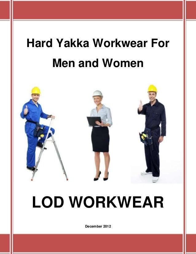 Hard Yakka Workwear For    Men and WomenLOD WORKWEAR         December 2012