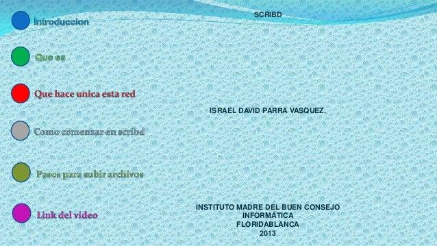 SCRIBD   ISRAEL DAVID PARRA VASQUEZ.INSTITUTO MADRE DEL BUEN CONSEJO           INFORMÁTICA          FLORIDABLANCA         ...
