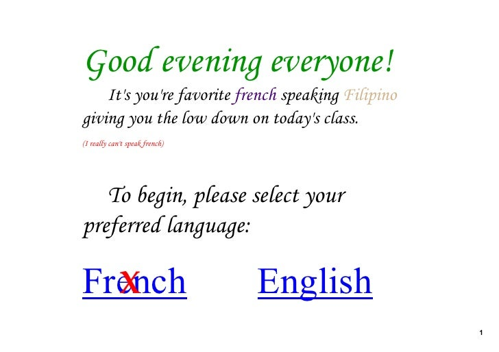 Good evening everyone!     It's you're favorite french speaking Filipino giving you the low down on today's class. (I real...