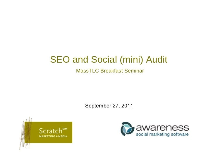 SEO and Social (mini) Audit  MassTLC Breakfast Seminar September 27, 2011