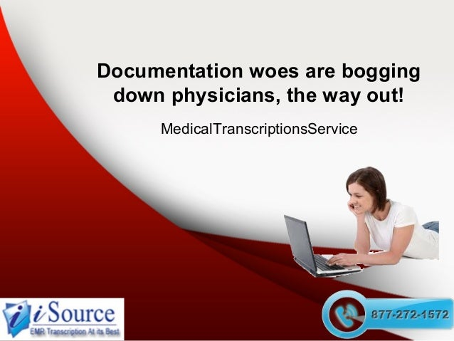 Documentation woes are bogging down physicians, the way out! MedicalTranscriptionsService
