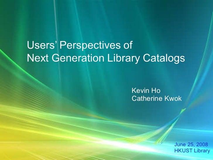 June 25, 2008 HKUST Library  Kevin Ho Catherine Kwok