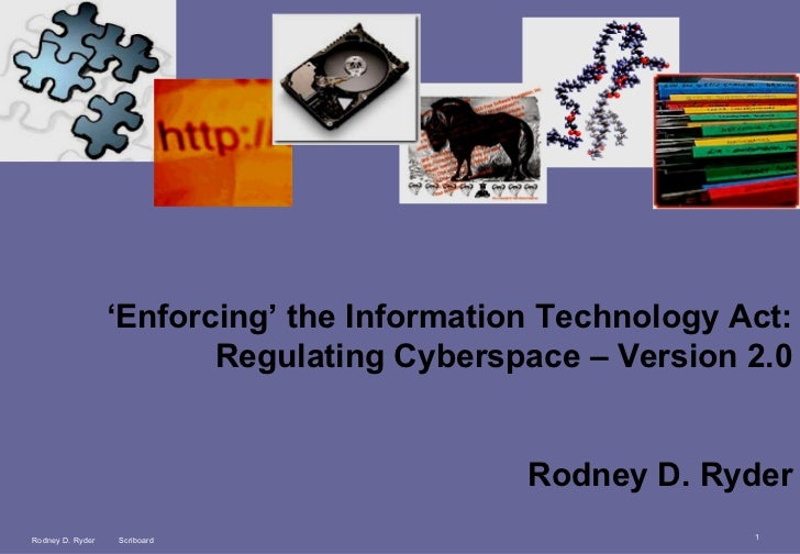 'Enforcing' the Information Technology Act:                         Regulating Cyberspace – Version 2.0                   ...