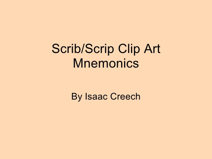 Scrib/Scrip Clip Art Mnemonics By Isaac Creech