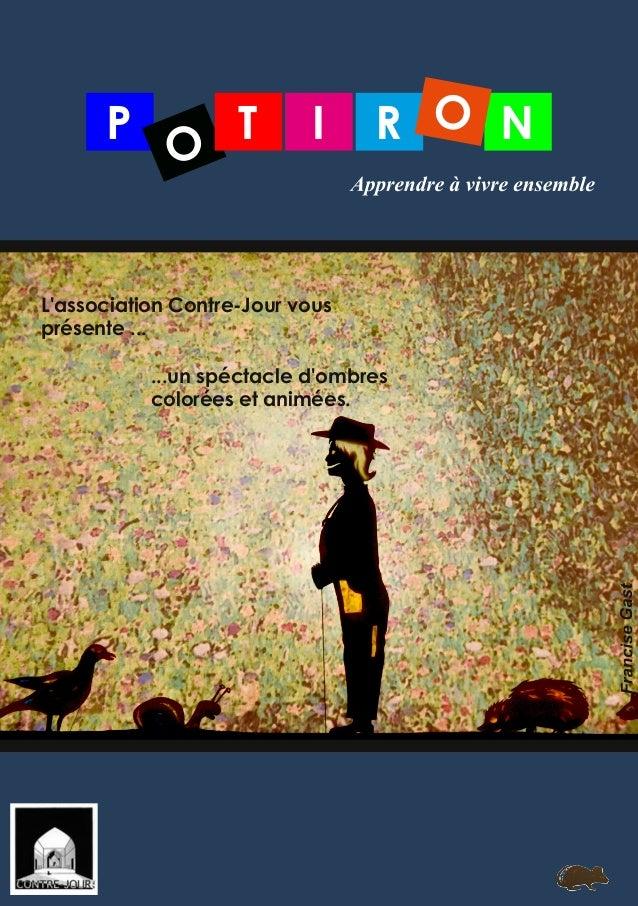 P O T NRI O L'association ContreJour vous présente ... ...un spéctacle d'ombres colorées et animées.