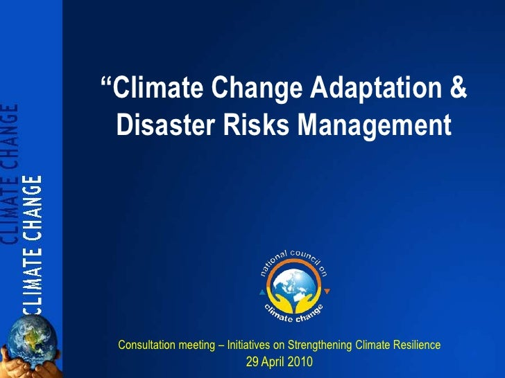 """Climate Change Adaptation &  Disaster Risks Management      Consultation meeting – Initiatives on Strengthening Climate R..."