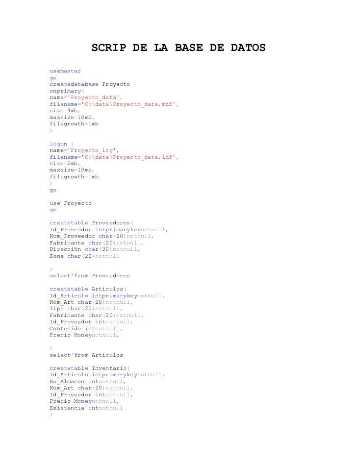 SCRIP DE LA BASE DE DATOSusemastergocreatedatabase Proyectoonprimary(name=Proyecto_data,filename=C:dataProyecto_data.mdf,s...