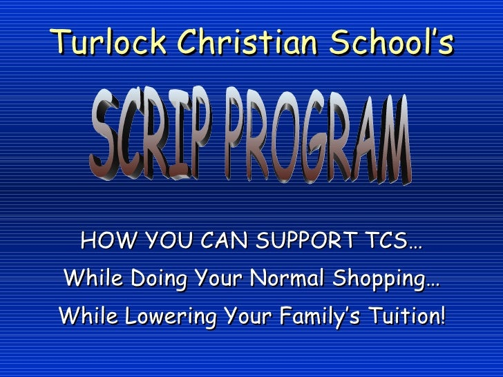 Turlock Christian School's HOW YOU CAN SUPPORT TCS… While Doing Your Normal Shopping… While Lowering Your Family's Tuition...