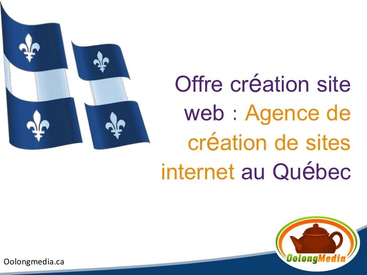 Offre création site                    web : Agence de                    création de sites                 internet au Qu...
