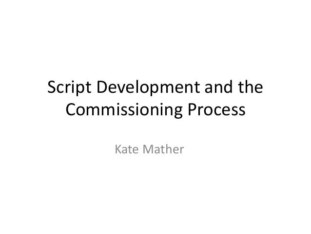 Script development and the commissioning process power point