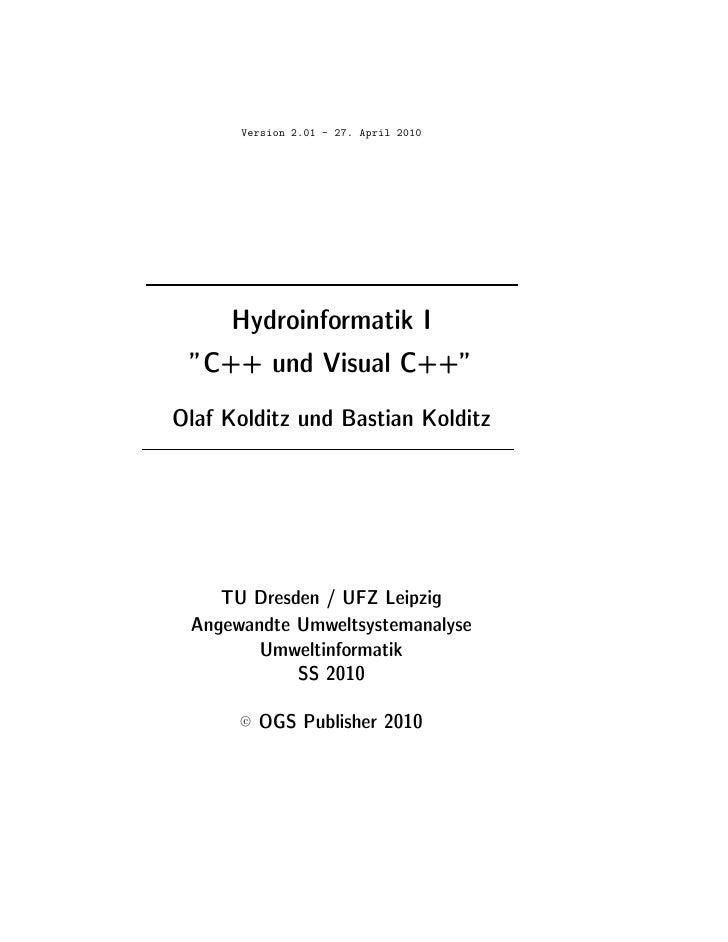 "Version 2.01 - 27. April 2010    Hydroinformatik I ""C++ und Visual C++""Olaf Kolditz und Bastian Kolditz    TU Dresden / UF..."