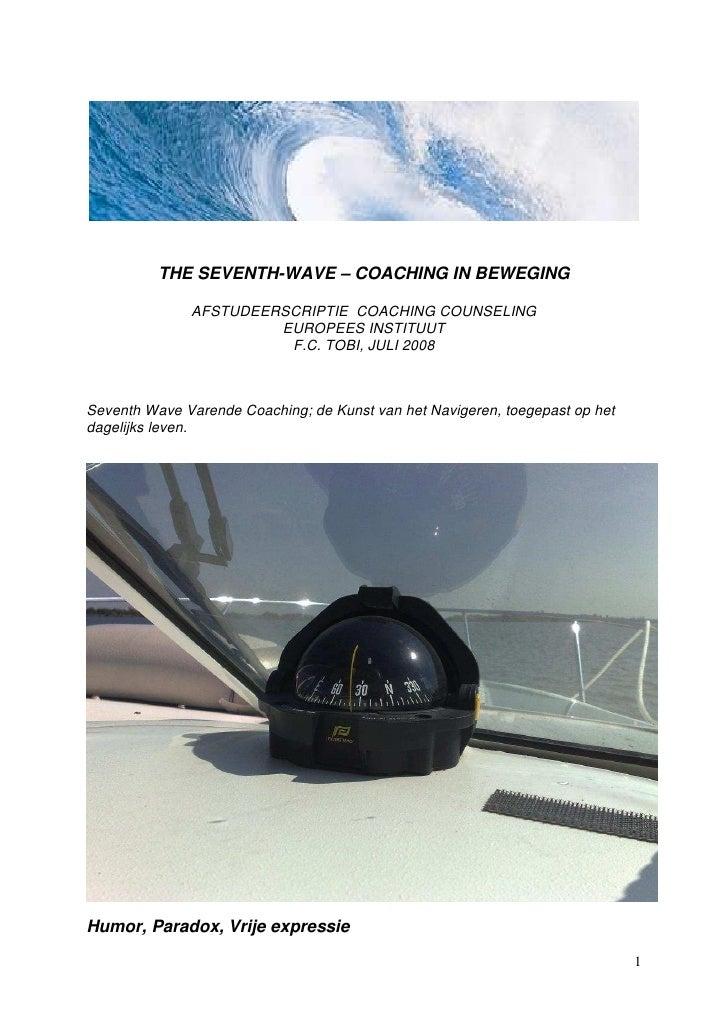 THE SEVENTH-WAVE – COACHING IN BEWEGING                AFSTUDEERSCRIPTIE COACHING COUNSELING                        EUROPE...