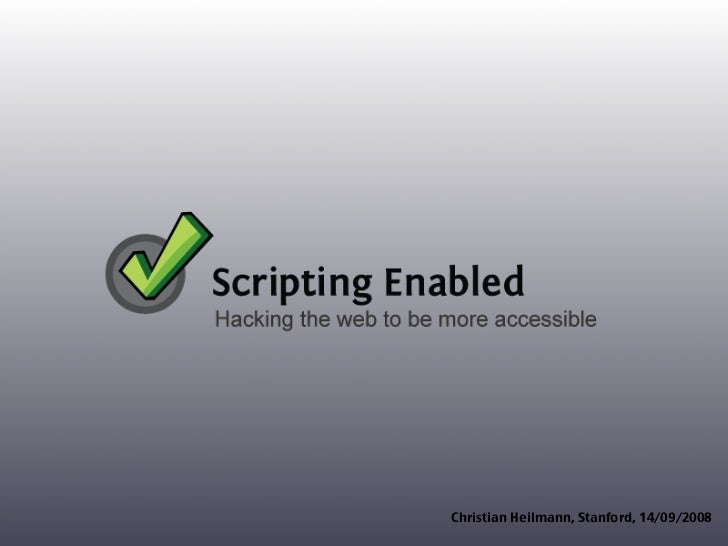 Scripting Enabled - how accessibilty concerns can fuel mashup innovation