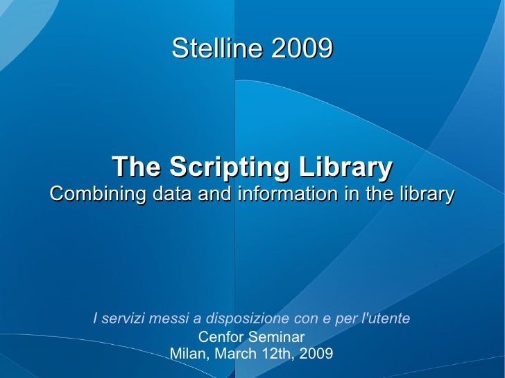 The scripting library: Combining data and information in the library
