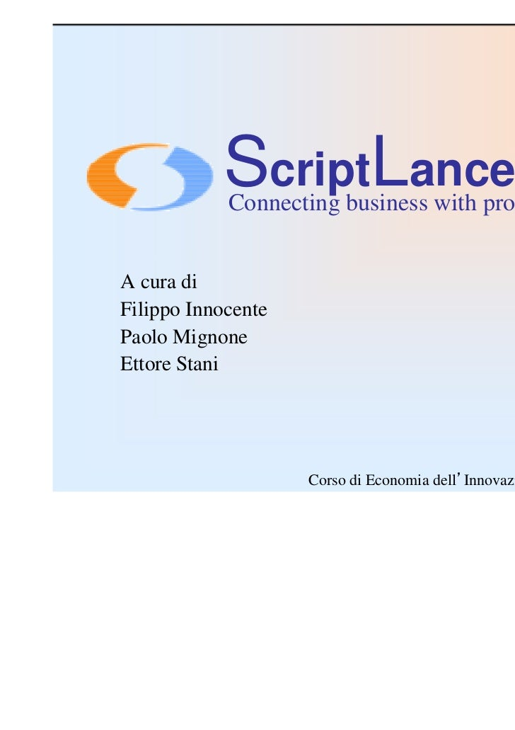 ScriptLance            Connecting business with programmersA cura diFilippo InnocentePaolo MignoneEttore Stani            ...
