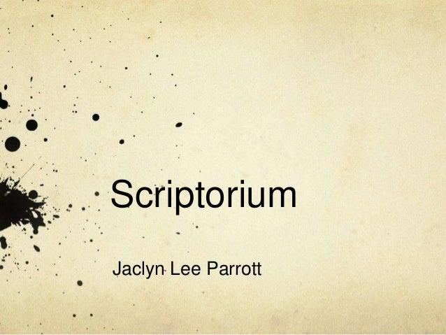 ScriptoriumJaclyn Lee Parrott
