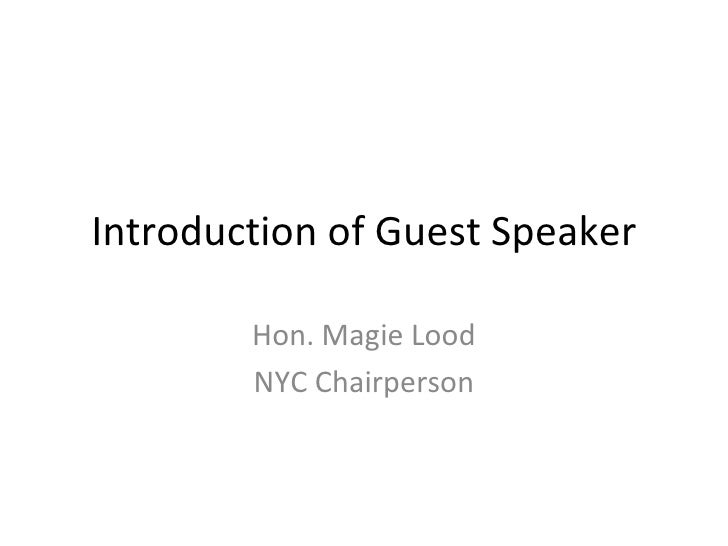 introduction to a guest speaker Prepare for your next speech by following our guidelines and template for introducing a guest speaker at a professional meeting or event.