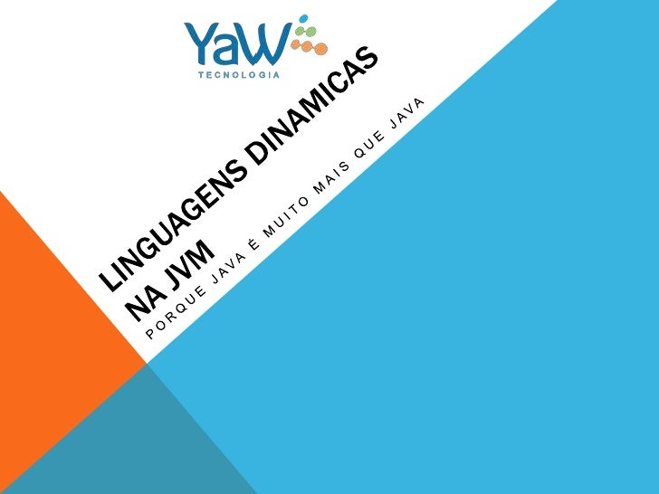 Linguagens Dinâmicas na JVM