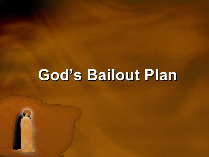 Easter Sunday - God's Bailout Plan