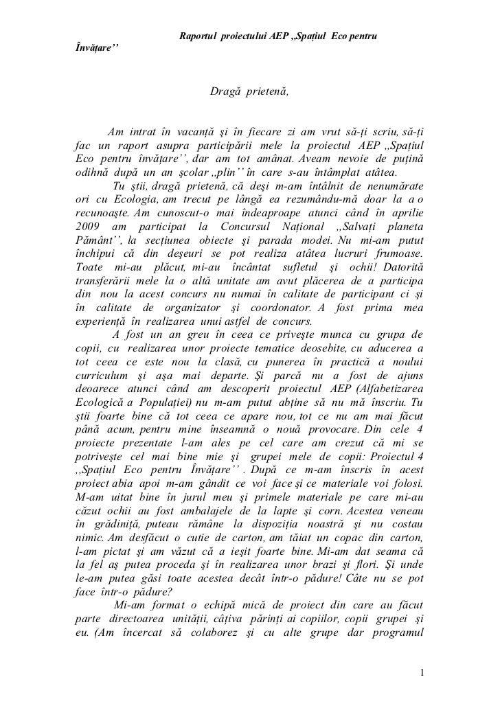Raportul proiectului AEP ,,Spaţiul Eco pentruÎnvăţare''                            Dragă prietenă,       Am intrat în vaca...