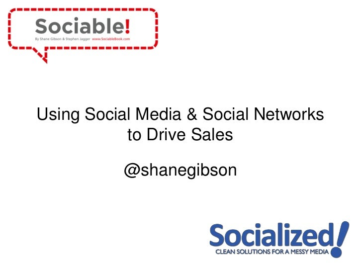 Using Social Media & Social Networks to Drive Sales<br />@shanegibson<br />