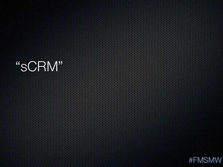 """sCRM""         #FMSMW"