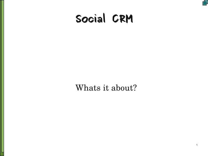 Social CRM     Whatsitabout?                       1