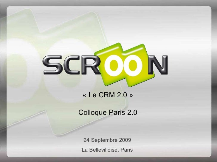 « Le CRM 2.0 » Colloque Paris 2.0 24 Septembre 2009 La Bellevilloise, Paris