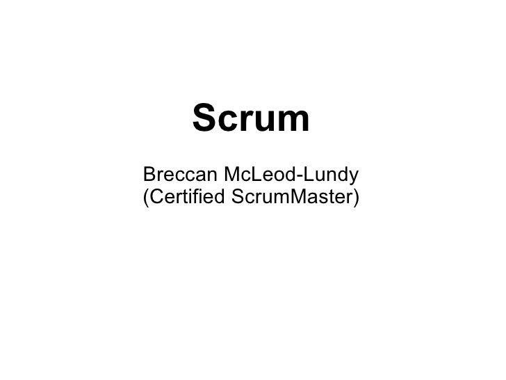 Scrum Breccan McLeod-Lundy (Certified ScrumMaster)