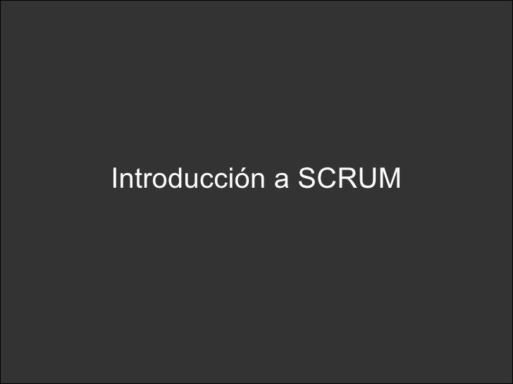 Introducción a SCRUM
