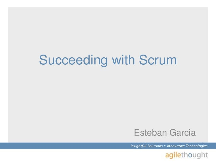 Succeeding with Scrum