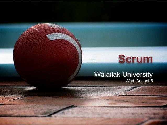 Scrum Walailak University Wed, August 5