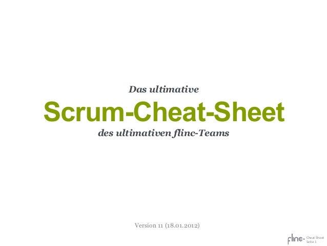 Das ultimativeScrum-Cheat-Sheet   des ultimativen flinc-Teams          Version 11 (18.01.2012)                            ...