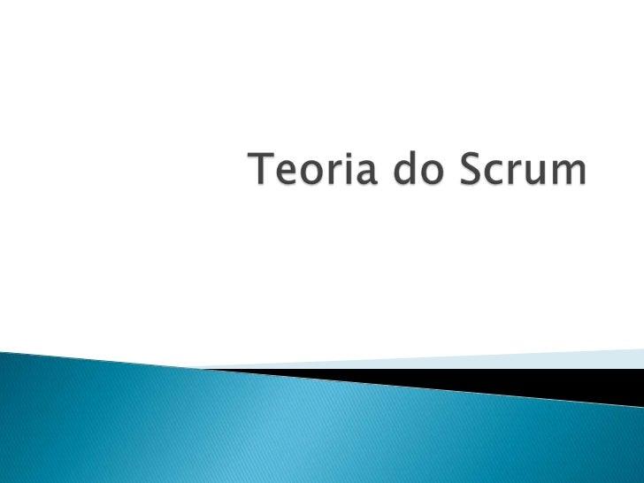 Scrum - Teoria do Scrum