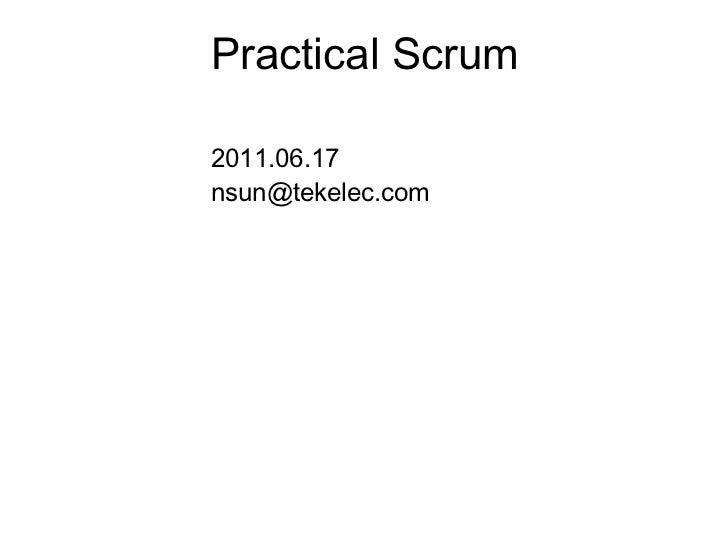 Practical Scrum 2011.06.17 [email_address]