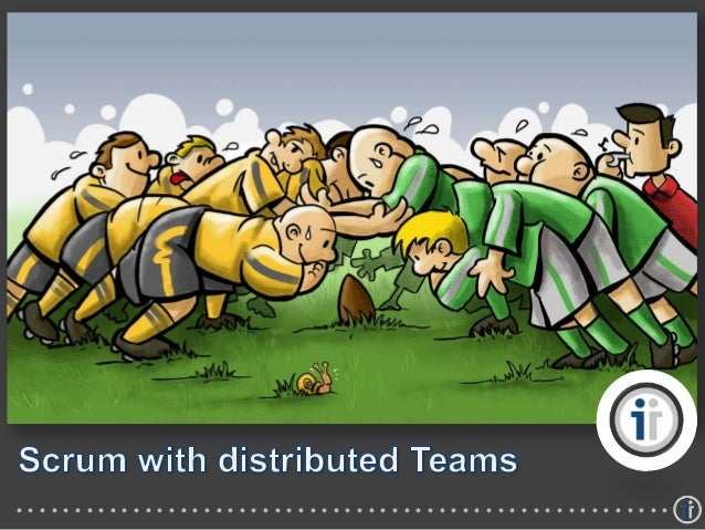 Scrum and distributed teams