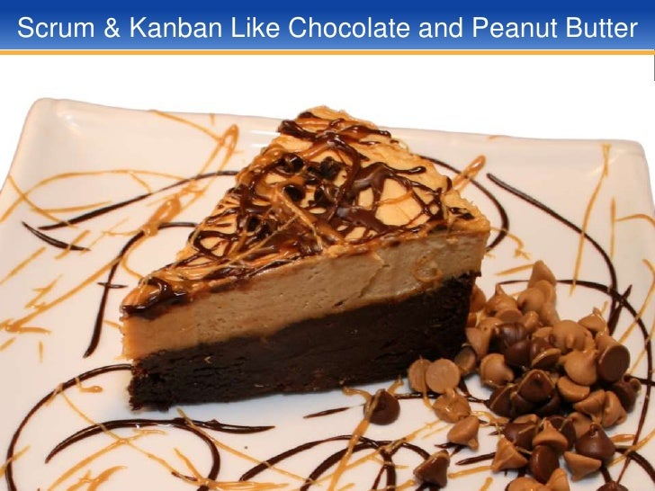 Scrum & Kanban Like Chocolate and Peanut Butter<br />