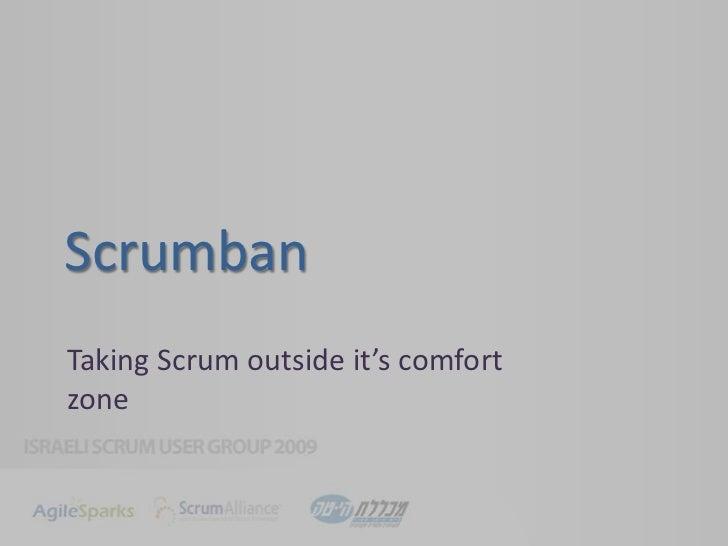 Kanban/Scrumban - taking scrum outside its comfort zone