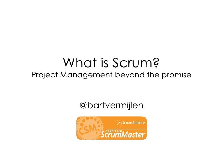 What is Scrum?Project Management beyond the promise           @bartvermijlen