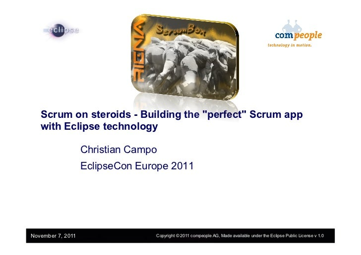 """1   Scrum on steroids - Building the """"perfect"""" Scrum app   with Eclipse technology                   Christian Campo      ..."""
