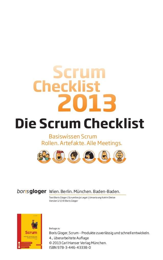 Die Scrum ChecklistBasiswissen ScrumRollen. Artefakte. Alle Meetings.Wien. Berlin. München. Baden-Baden.Text Boris Gloger ...