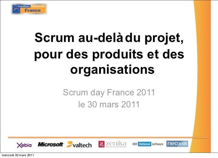 Scrum au-delà du projet,                    pour des produits et des                          organisations               ...